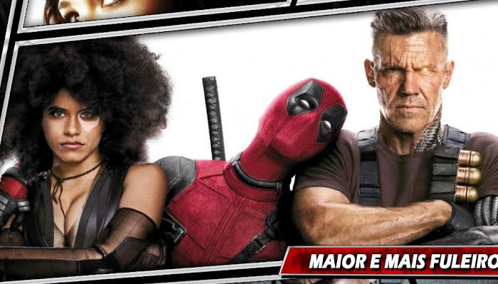 Deadpool 2 | Vale ou não à pena assistir? Leia nossa resenha sem spoiler