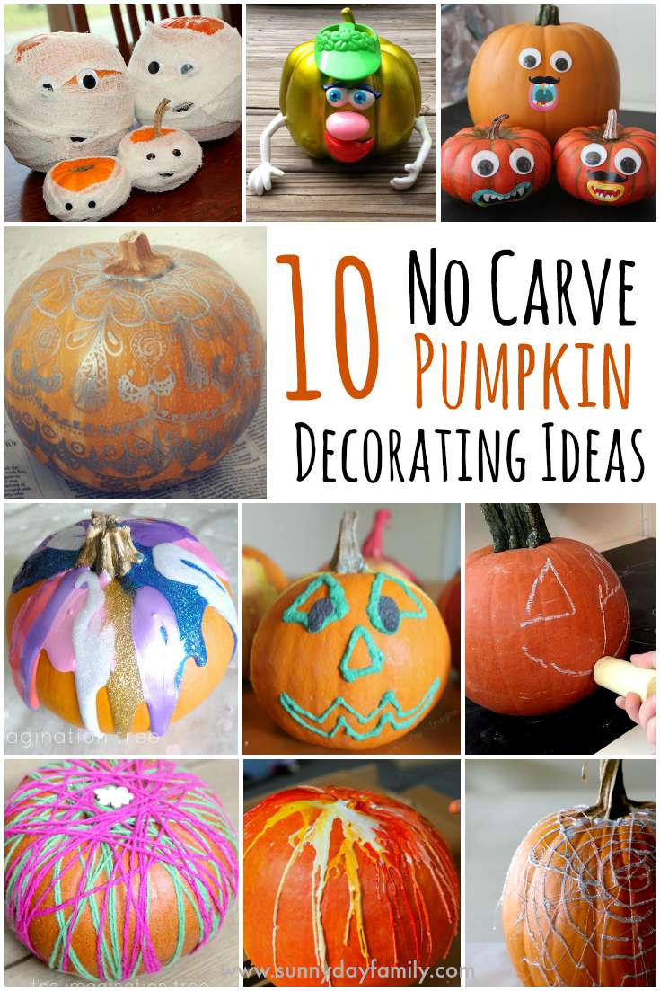 10 No Carve Pumpkin Ideas! Fun ways to decorate pumpkins for kids and adults without getting out a knife.
