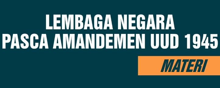 UUD 1945 Amandemen (Tahun 2000 Sampai Sekarang)