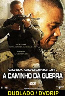 Assistir A Caminho da Guerra Dublado 2009