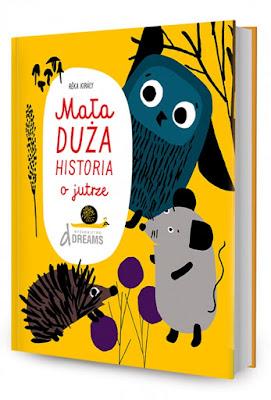 http://dreamswydawnictwo.pl/zapowiedzi/mala-duza-historia-o-jutrze,produkt165/