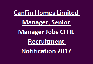 CanFin Homes Limited Manager, Senior Manager Jobs CFHL Recruitment Notification 2017