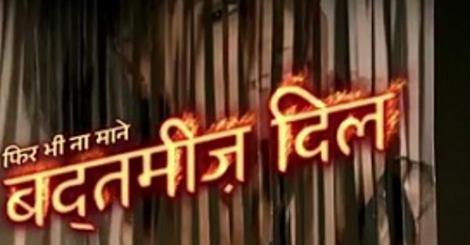 Phir Bhi Na Maane   Badtameez Dil Serial on Star Plus