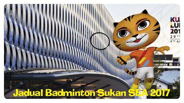 Jadual Perlawanan Badminton Sukan SEA 2017