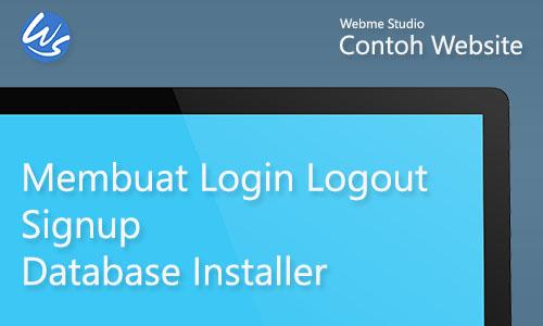 Contoh Website Membuat Login Logout Signup Database Installer