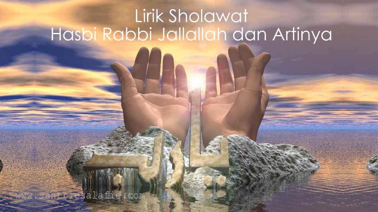 lirik sholawat hasbi rabbi jallallah dan artinya by Santrie Salafie