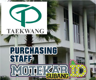 Info Loker Purchasing Staff PT. Tekwang Maret 2019