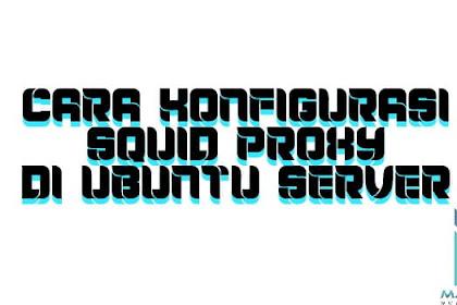 Cara Konfigurasi Squid Proxy di Ubuntu Server