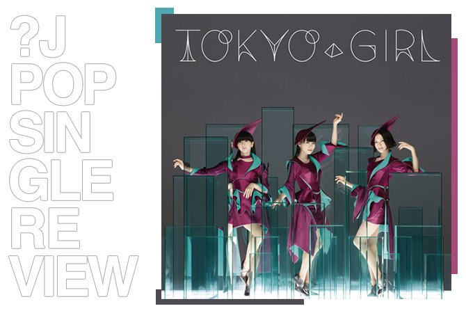 Single review: Perfume - Tokyo girl | Random J Pop