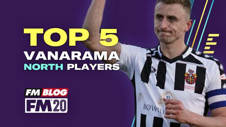 Top 5 Vanarama North Players in FM20