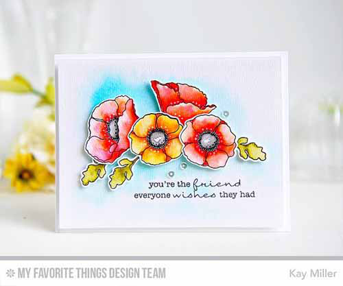 You're the Friend Card by Kay Miller featuring Lisa Johnson Designs Delicate Pretty Poppies stamp set #mftstamps