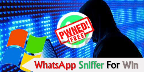 WhatsApp Sniffer For Win