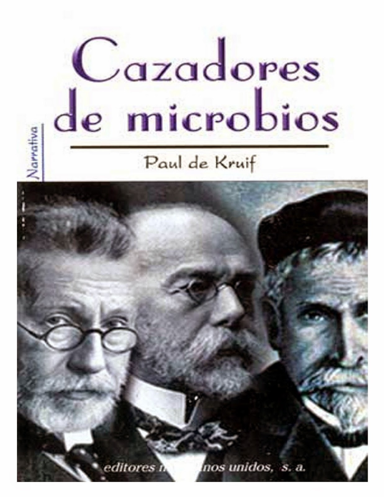 Los cazadores de microbios de paul de kruif es un ameno interesante y entretenido libro sobre los microbios una historia que comienza en palabras de su