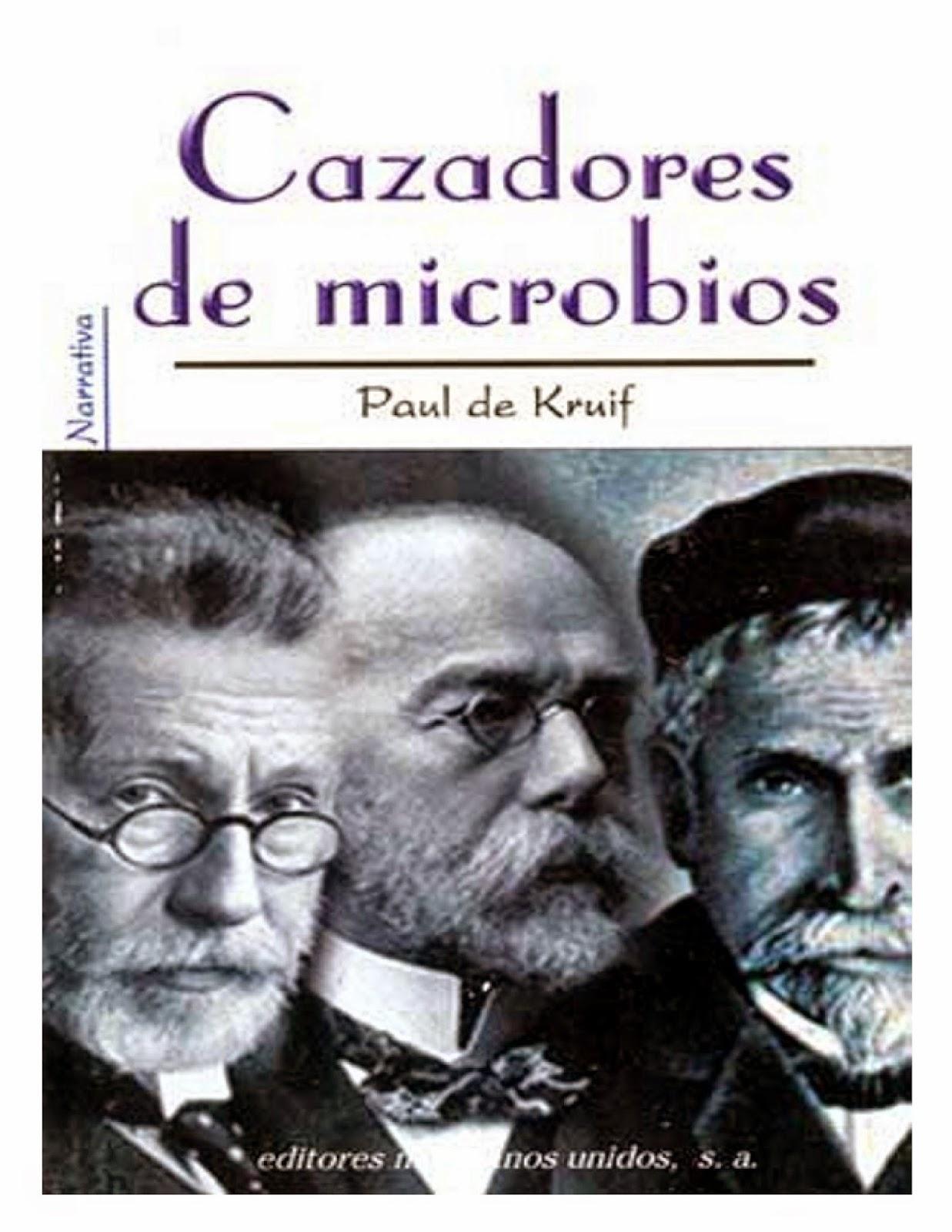 libro cazadores de microbios de paul de kruif gratis