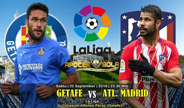 Prediksi Getafe Vs Atlético Madrid 22 September 2018