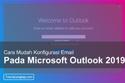 Cara Konfigurasi Email Pada Microsoft Outlook 2019