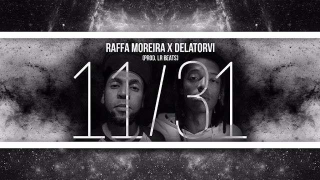 """Raffa Moreira x Delatorvi lançam o som """"11, 31."""""""