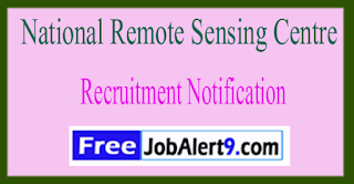 NRSC National Remote Sensing Centre Recruitment Notification 2017 Last Date 10-06-2017