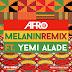 Afro B ft. Yemi Alade - Melanin (Remix) | Download Music