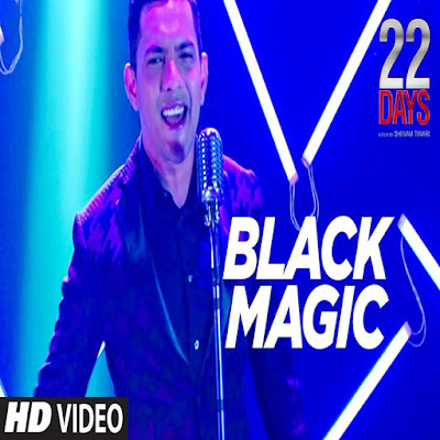 BLACKMAGIC SONG official Video Launch This by 22 Days Rahul Dev, Shivam Tiwari, Sophia Singh