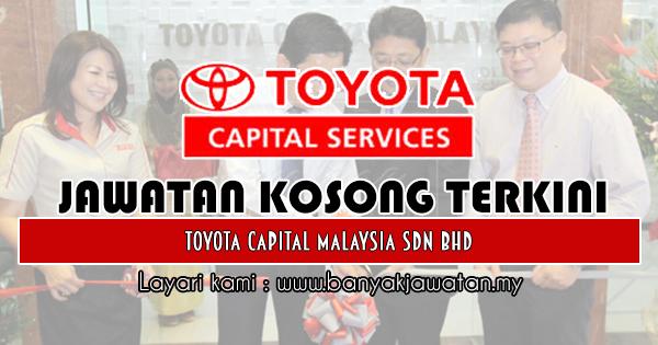 Jawatan Kosong 2018 di Toyota Capital Malaysia Sdn. Bhd