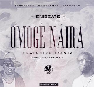 MUSIC: Enibeats Ft Iyanya – Omoge Naira