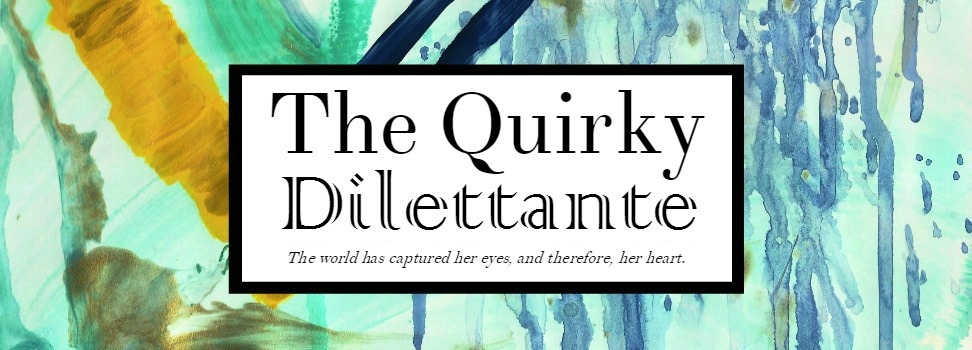 The Quirky Dilettante
