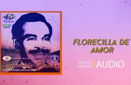 Florecilla De Amor | Bienvenido Granda & La Sonora Matancera Lyrics