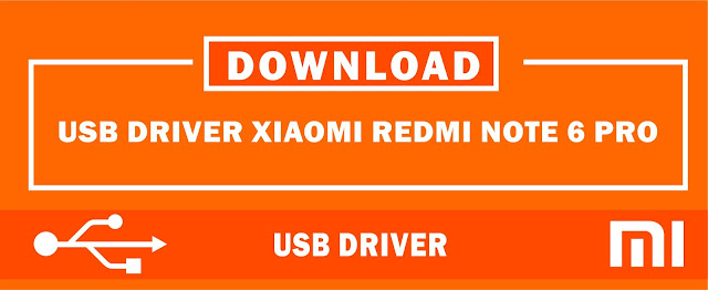 Download USB Driver Xiaomi Redmi Note 6 Pro for Windows 32bit & 64bit