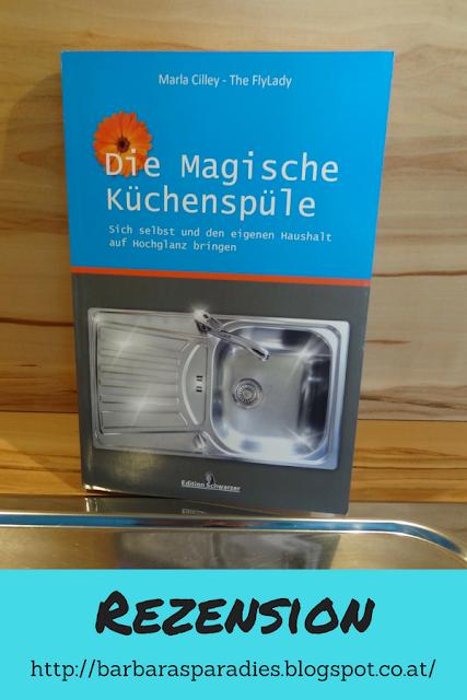 Buchrezension #208 Die magische Küchenspüle Sich selbst und den eigenen Haushalt auf Hochglanz bringen von Marla Cilley