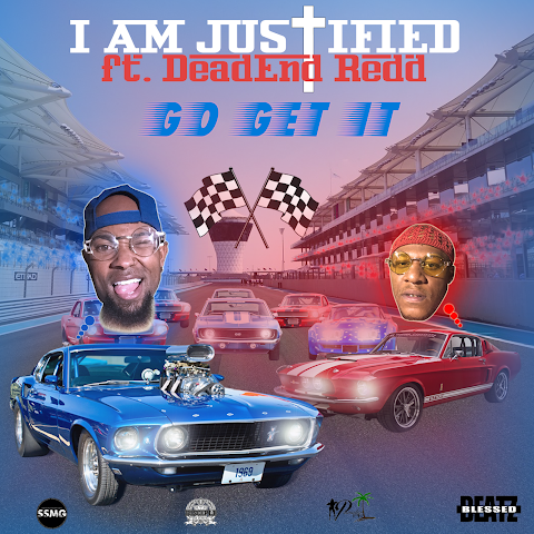 "I AM Justified (@iamjustifiedmusic) Releases the Visuals to His Latest Single ""Go Get It"" feat. DeadEnd Redd (@deadend_redd)"