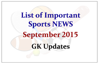 List of Important Sports NEWS- September 2015 | GK Updates