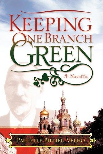 Keeping One Branch Green  A Novella by Paulette Bilyieu Velho