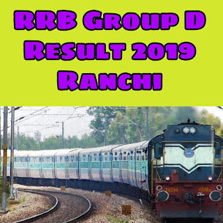 RRB Group D Result Ranchi Exam 2018