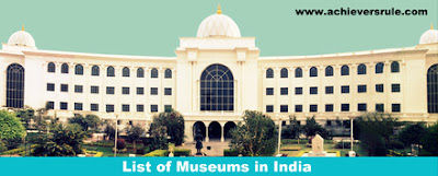 List of Important Museums in India - For Bank, SSC and Railway Exams, SSC CGL, UPSC CIVILSERVICE, NICL AO, BANK OF BARODA PO, NIACL ASSISTANT, SBI PO, RRBs, RAILWAY