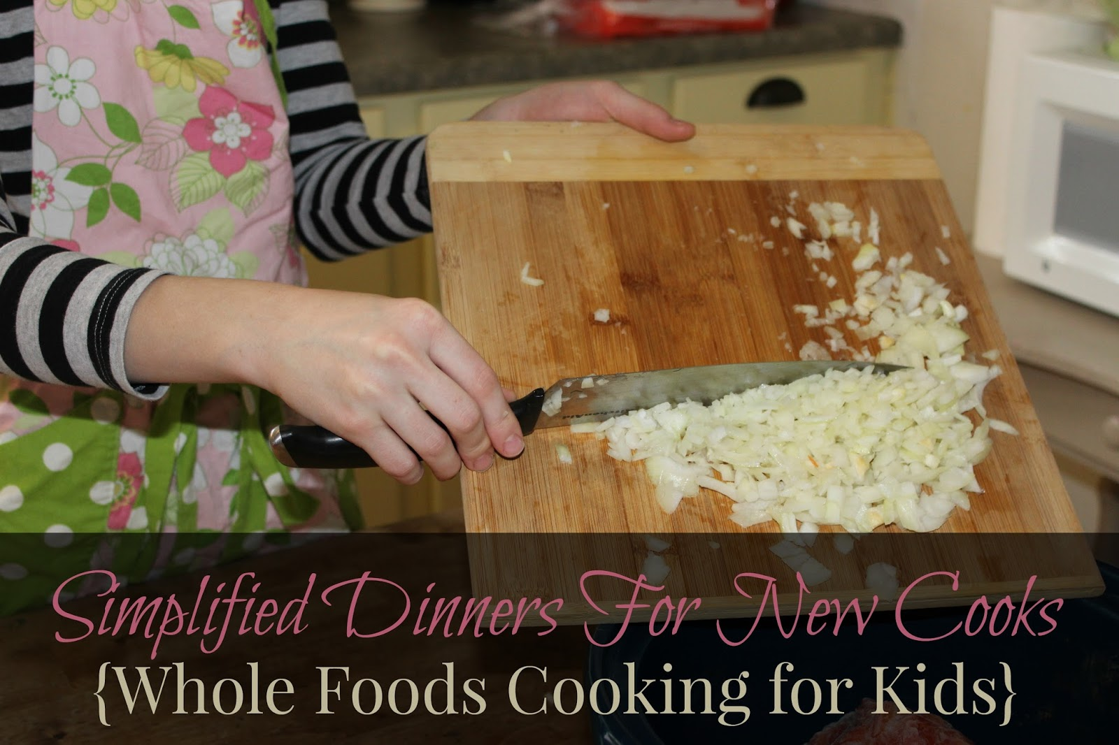 The unlikely homeschool simplified dinners for new cooks whole simplified dinners for new cooks whole foods cooking for kids forumfinder Images