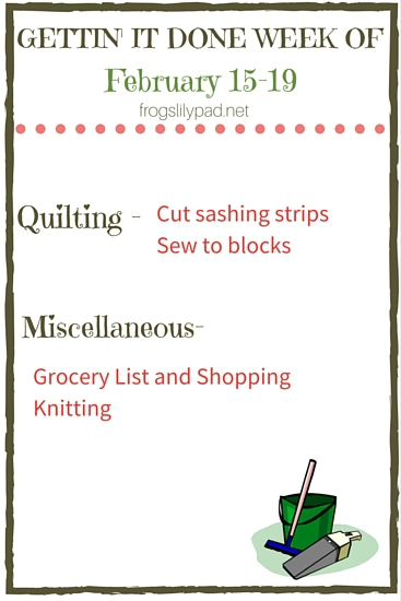 Gettin' It Done - my to do list for the week of President's Day and it's all about quilting. frogslilypad.net