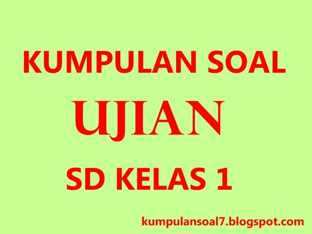 Soal Uts Bahasa Indonesia Kelas 1 Sd Mi Semester 1