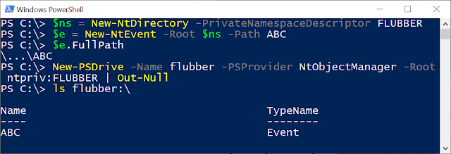 "Creating a new Private Namespace with ""New-NtDirectory -PrivateNamespaceDescriptor FLUBBER"". Then mapping it as a drive with ""New-PSDrive -Name flubber -PSProvider NtObjectManager -Root ntpriv:FLUBBER"""