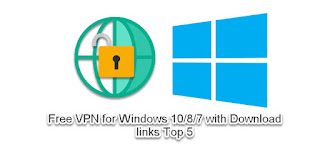 Free VPN for Windows with Download links Top 5