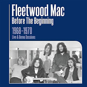 "FLEETWOOD MAC : ""Before The Beginning 1968-1970 Live&Demo Sessions"" 2019"