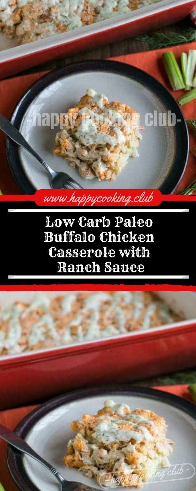 Low Carb Paleo Buffalo Chicken Casserole with Ranch Sauce