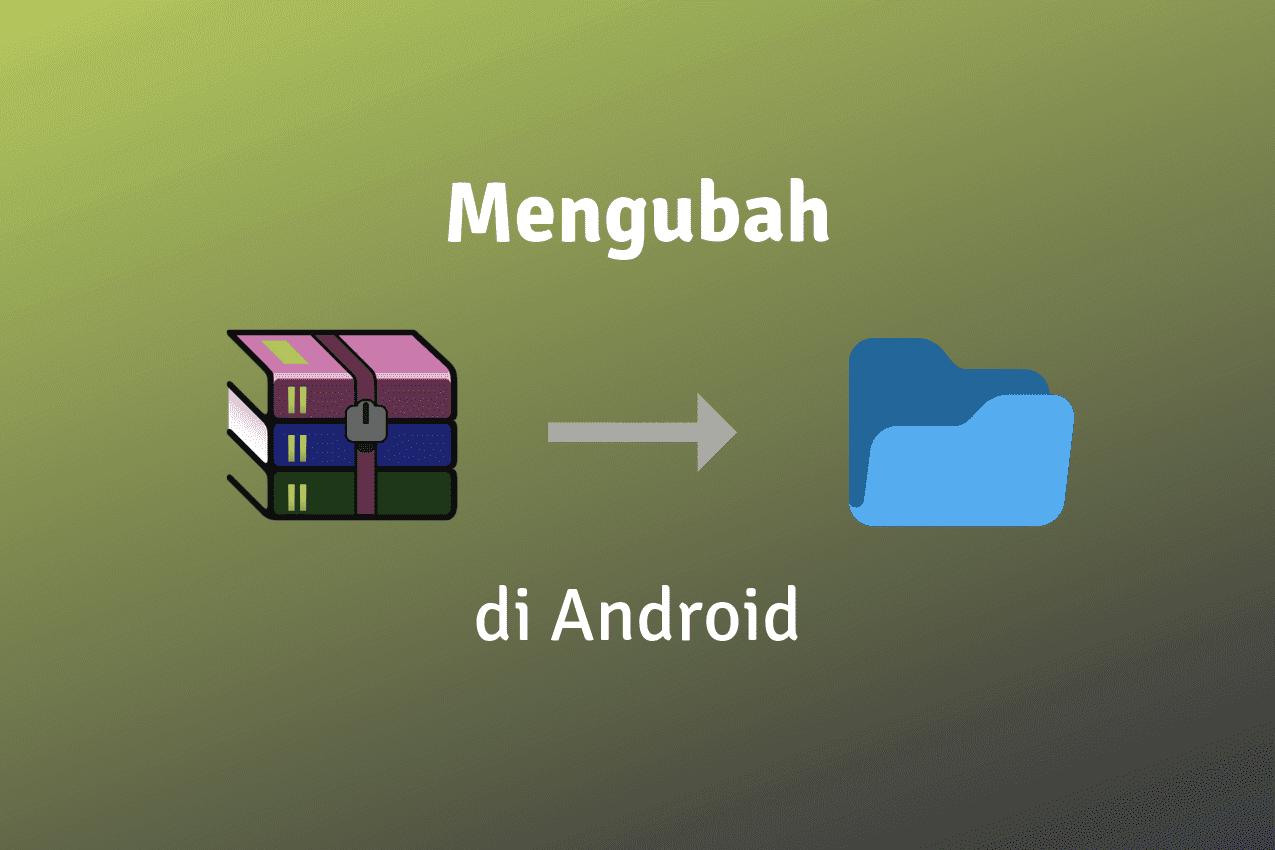 Cara Membuka File ZIP dan RAR di Android dengan Aplikasi RAR, Mudah Banget!