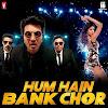 Hum Hain Bank Chor Song Lyrics – Bank Chor (2017)