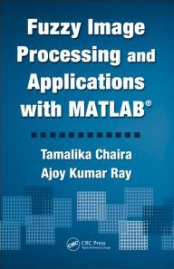 Download Fuzzy Image Processing and Applications with MATLAB pdf free