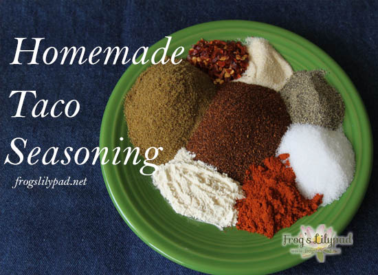 Frog's Lilypad - Homemade Taco Seasoning - Throw out those store-bought envelopes full of sodium, MSG, and who knows what for this homemade version. l frogslilypad.net