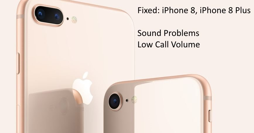 no volume on iphone 5 low call volume on iphone 8 iphone 8 plus sound problem 17870