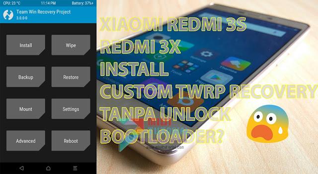 Mitos atau Fakta: Bisa Install Custom TWRP di Xiaomi Redmi 3S/X Tanpa Unlock Bootloader Terlebih Dahulu? Berikut Tutorial Caranya