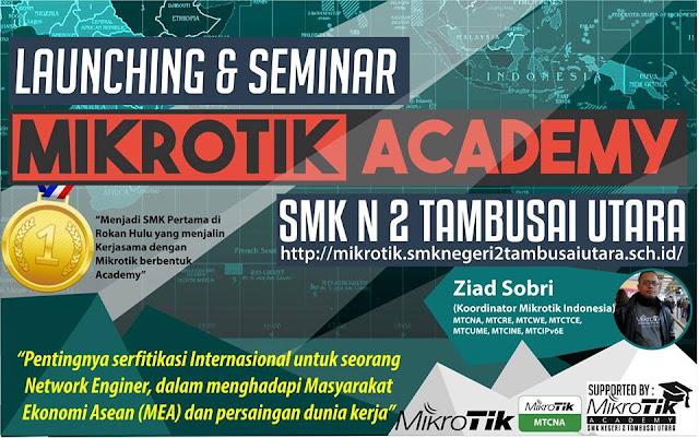 Peresmian dan Workshop Mikrotik Academy SMK Negeri 2 Tambusai Utara Tahun 2017
