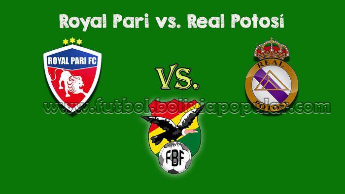 Royal Pari vs. Real Potosí - Torneo Clausura 2018